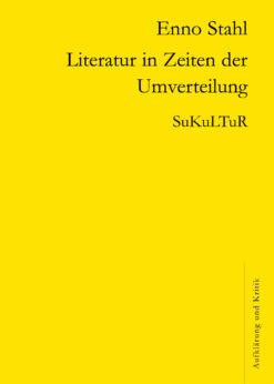 Enno Stahl: Literatur in Zeiten der Umverteilung (AuK 505)
