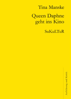 Tina Manske: Queen Daphne geht ins Kino (AuK 506)