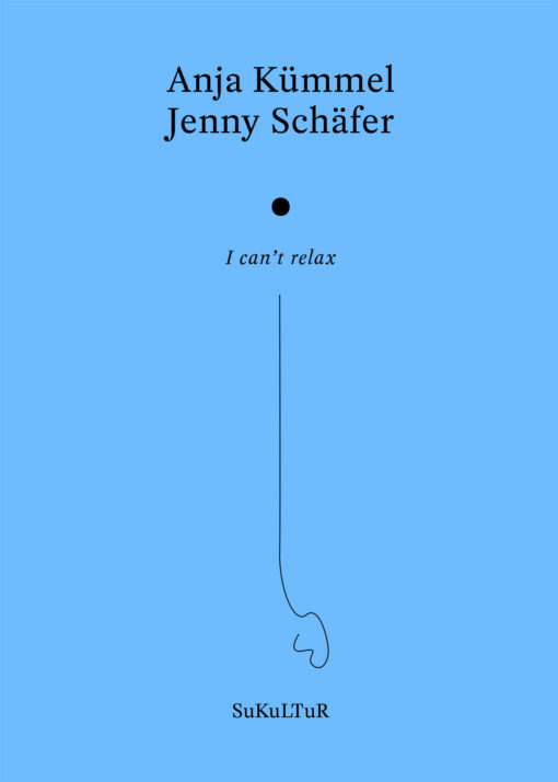 Anja Kümmel, Jenny Schäfer: I can't relax (AuK 513)