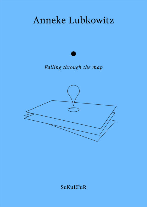 Anneke Lubkowitz: Falling through the map (AuK 517)
