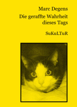 Marc Degens: Die geraffte Wahrheit dieses Tags (SL 4)