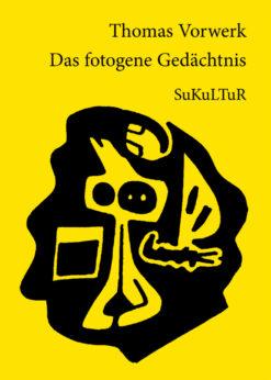 Thomas Vorwerk: Das fotogene Gedächtnis (SL 12)