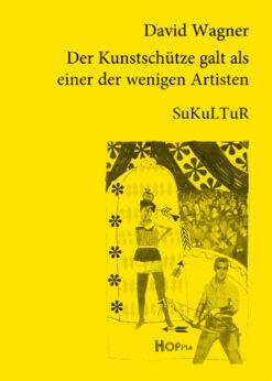 David Wagner: Der Kunstschütze galt als einer der wenigen Artisten (SL 37)