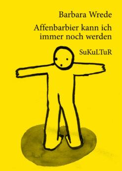 Barbara Wrede: Affenbarbier kann ich immer noch werden (SL 66)