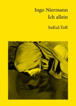 Ingo Niermann: Ich allein (SL 74)