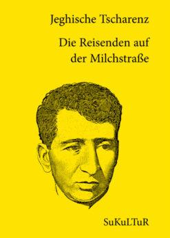 Jeghische Tscharenz: Die Reisenden auf der Milchstraße (SL 82)