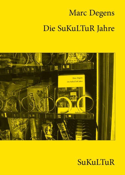 Marc Degens: Die SuKuLTuR Jahre (SL 88)
