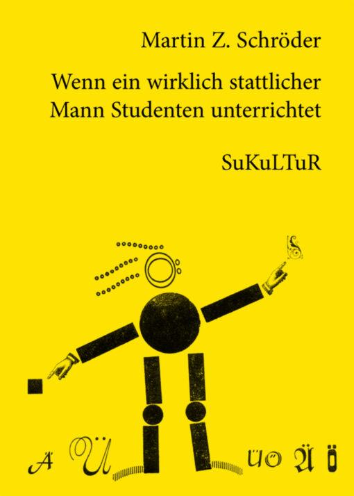 Martin Z. Schröder: Wenn ein wirklich stattlicher Mann Studenten unterrichtet (SL 90)
