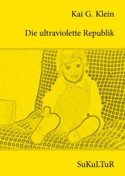 Kai G. Klein: Die ultraviolette Republik (SL 102)