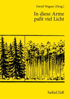 David Wagner (Hrsg.): In diese Arme passt viel Licht (SL 114)