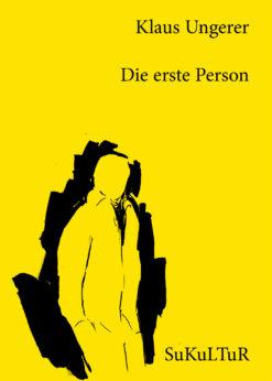 Klaus Ungerer: Die erste Person (SL 122)