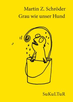 Martin Z. Schröder: Grau wie unser Hund (SL 140)