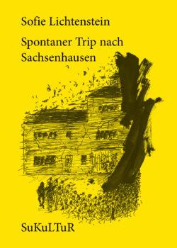 Sofie Lichtenstein: Spontaner Trip nach Sachsenhausen (SL 142)