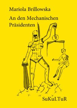 Mariola Brillowska: An den Mechanischen Präsidenten (SL 143)