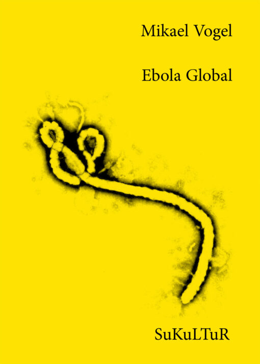 Mikael Vogel: Ebola Global (SL 154)