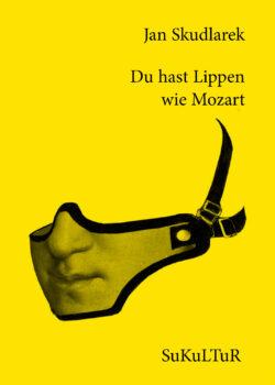 Jan Skudlarek: Du hast Lippen wie Mozart (SL 156)