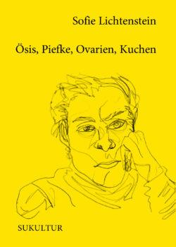 Sofie Lichtenstein: Ösis, Piefke, Ovarien, Kuchen (SL 174)